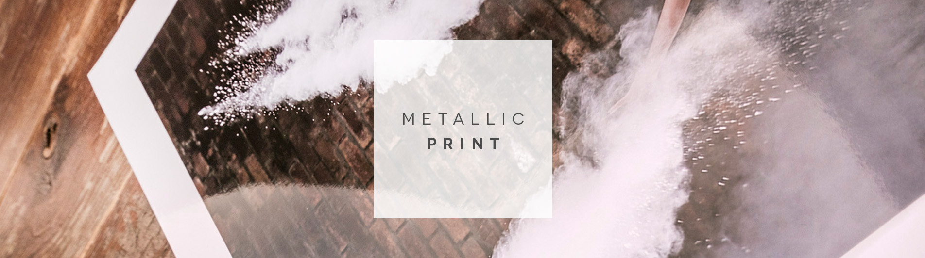 Metallic Prints